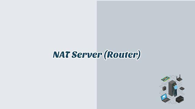 BAB 3 - NAT Server (Router)