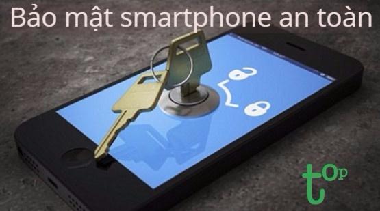 Top 5 thủ thuật bảo mật smartphone an toàn bạn nên biết