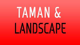 Taman & Landscape