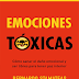 Emociones Tóxicas - Bernardo Stamateas