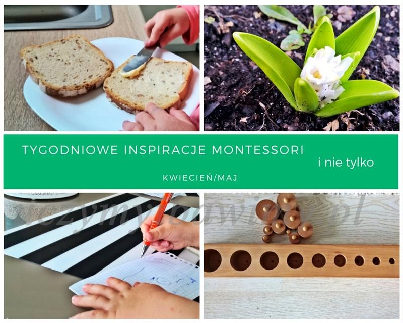 Tygodniowe inspiracje Montessori - KWIECIEŃ/MAJ