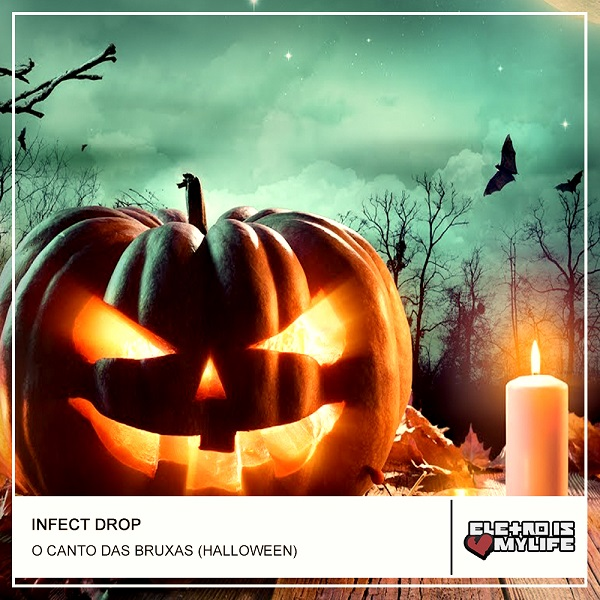 Infect Drop - O canto Das Bruxas (Halloween)