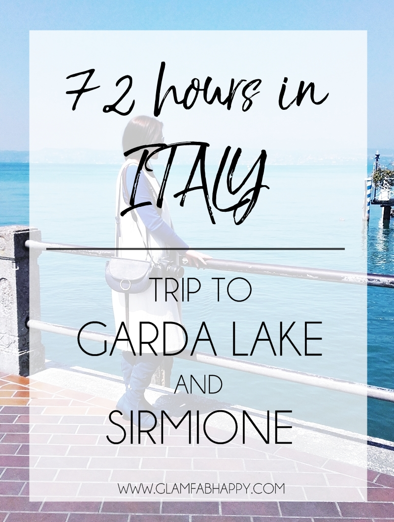 How to spend 72h in ITALY: Trip to GARDA LAKE and SIRMIONE.