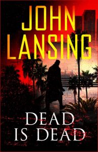 Book Showcase: Dead is Dead by John Lansing