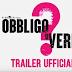 Obbligo o Verità - Trailer Ufficiale Italiano