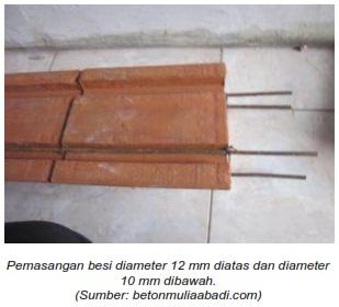 Pemasangan besi diameter 12 mm diatas dan diameter 10 mm dibawah.