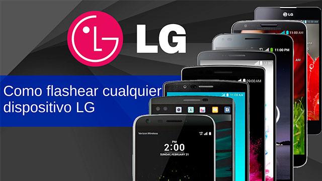 cambiar la ROM, revivir y flashear cualquier LG