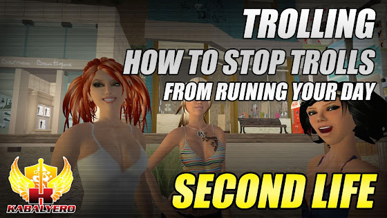 Second Life Trolling, How To Stop Trolls From Ruining Your Day