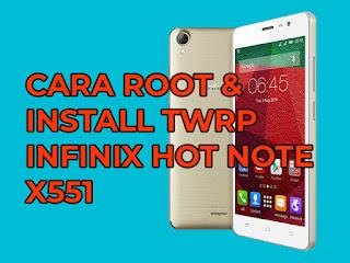 install twrp dan root infinix hot note x551