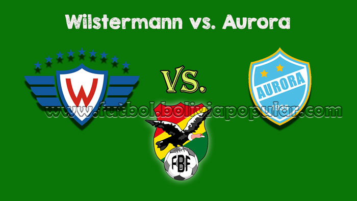 Wilstermann vs. Aurora - Torneo Clausura 2018