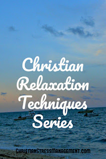 Christian Relaxation Techniques Series
