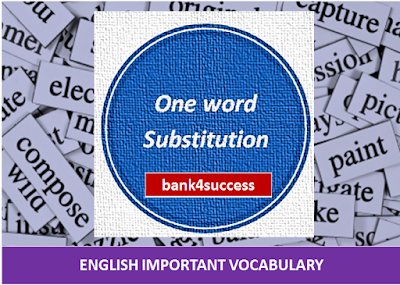 List of Important One Word Substitution for Competitive Exam