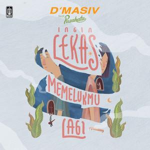 D'Masiv - Ingin Lekas Memelukmu Lagi (Feat. Pusakata)