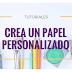 TUTORIAL #01 | Crea un papel personalizado