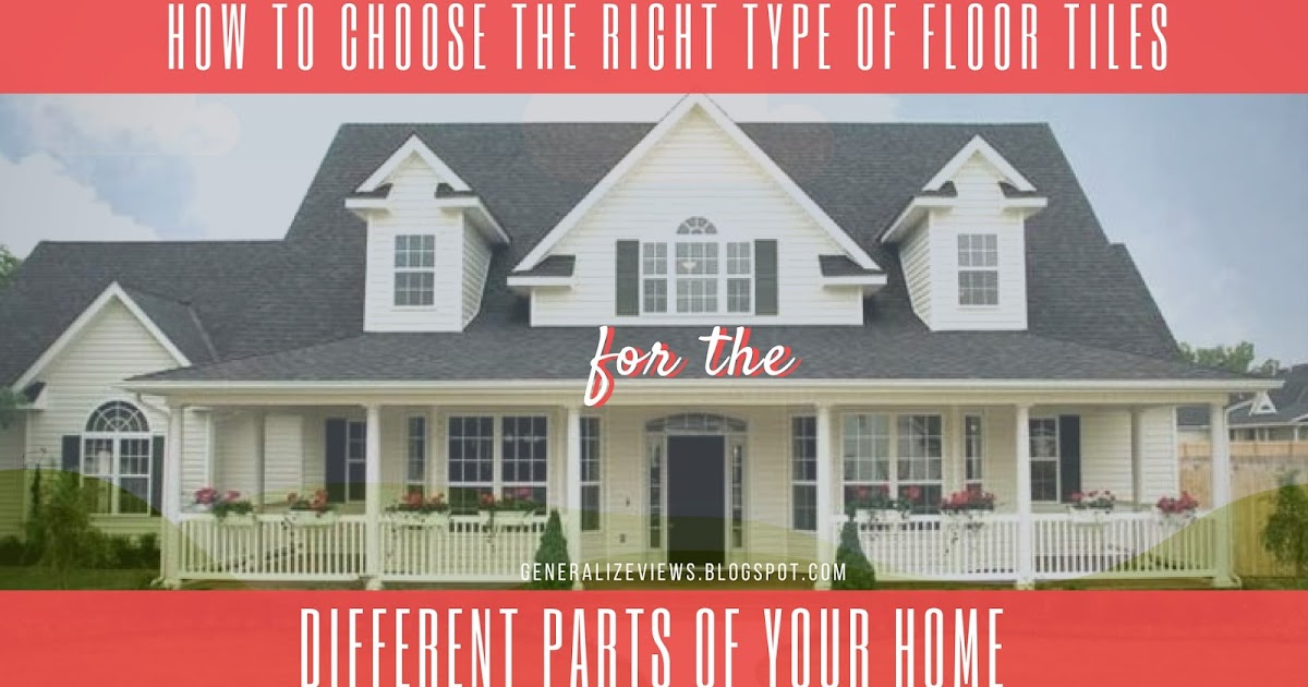 How to choose the right type of floor tiles for the for How to choose flooring for your home