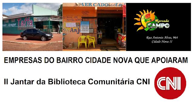 Empresas do bairro Cidade Nova que apoiaram II Jantar da Biblioteca Comunitária CNI,  Mercado Campo Mercado e Açougue Taffa Mercado dos Anjos com doações