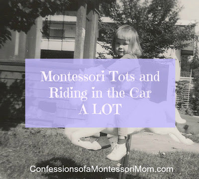 Montessori Tots and Riding in the Car A LOT {Confessions of a Montessori Mom}