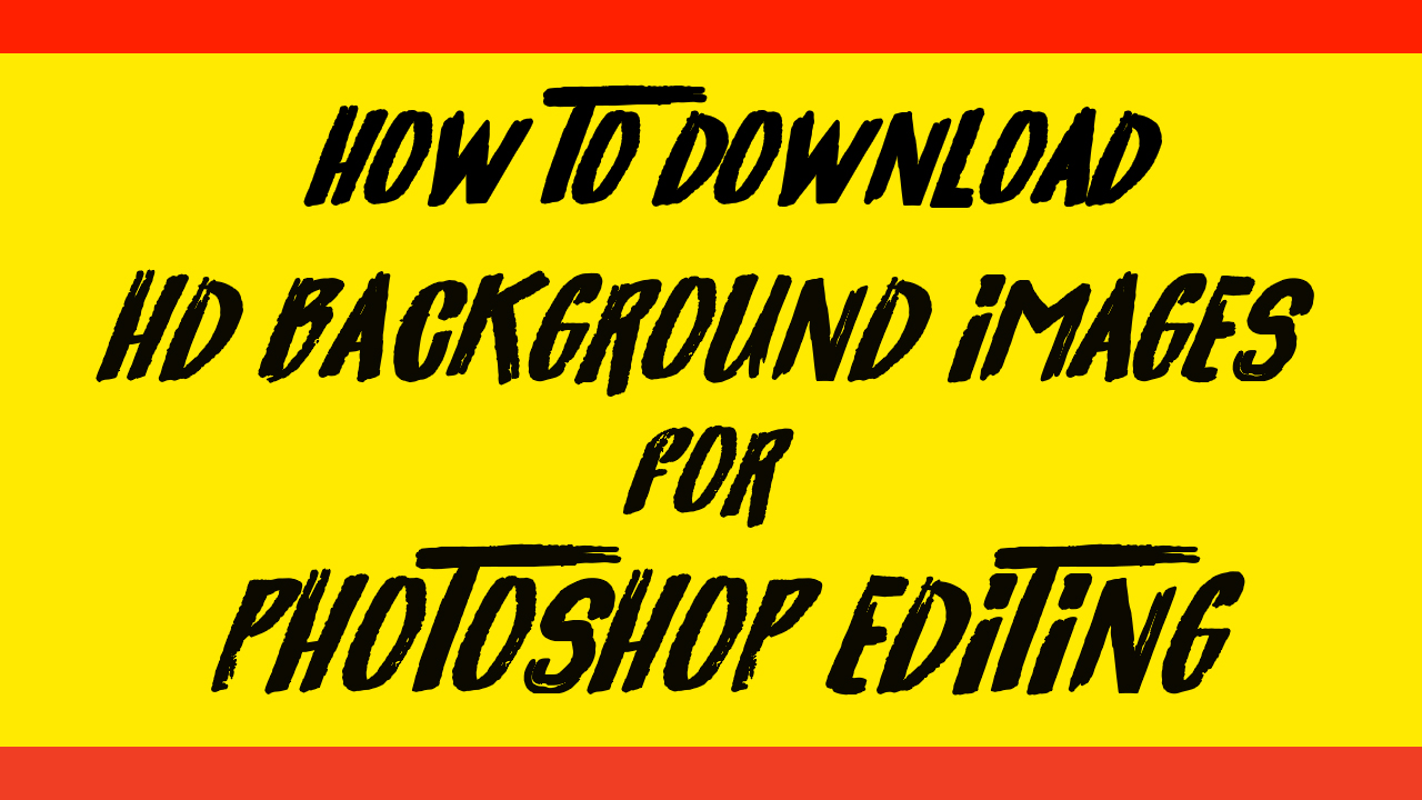How To Download Hd Background Images For Photoshop Editing Online
