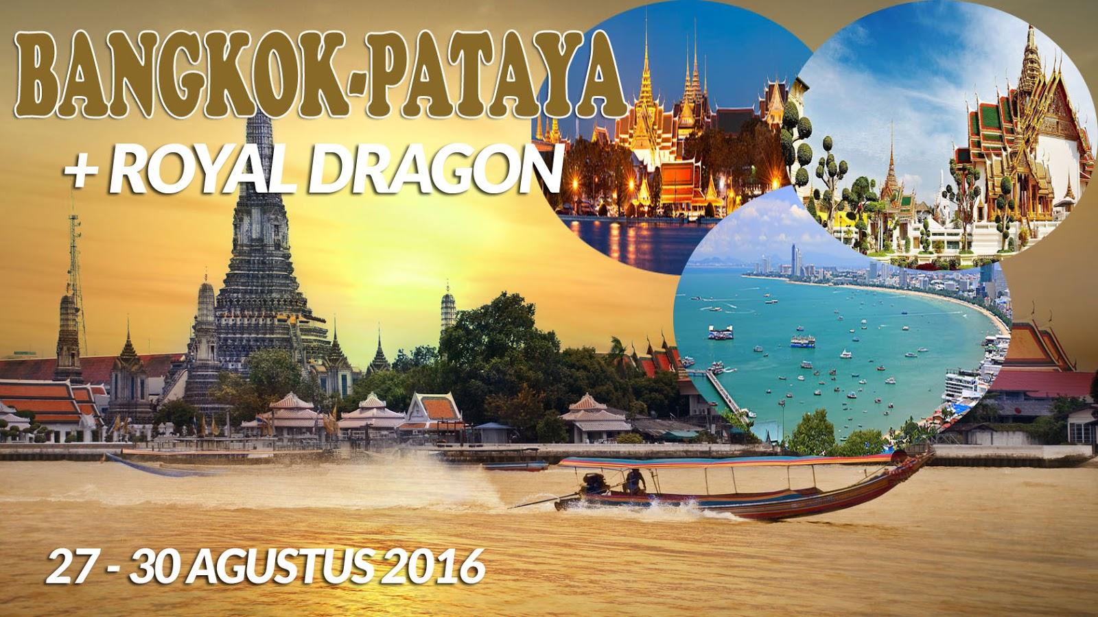 Paket Wisata Bangkok Pattaya + Royal Dragon 2016