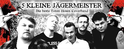 5 Kleine Jägermeister - Die beste Toten Hosen Coverband der Welt