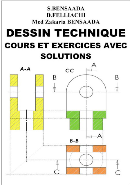 Télécharger Livre Dessin Technique Cours et exercices avec Solutions - dessin industrielle exercices corriges- Guide dessintaeur - comprendre dessin industrielle -