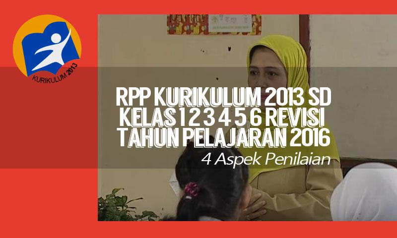 RPP Kurikulum 2013 SD Kelas 1 2 3 4 5 6 Revisi Tahun Pelajaran 2016