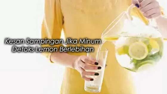 Kesan Sampingan Detoks Lemon Jika Diambil Berlebihan
