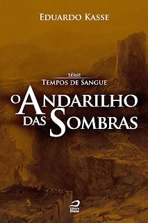 O Andarilho das Sombras - Eduardo Kasse