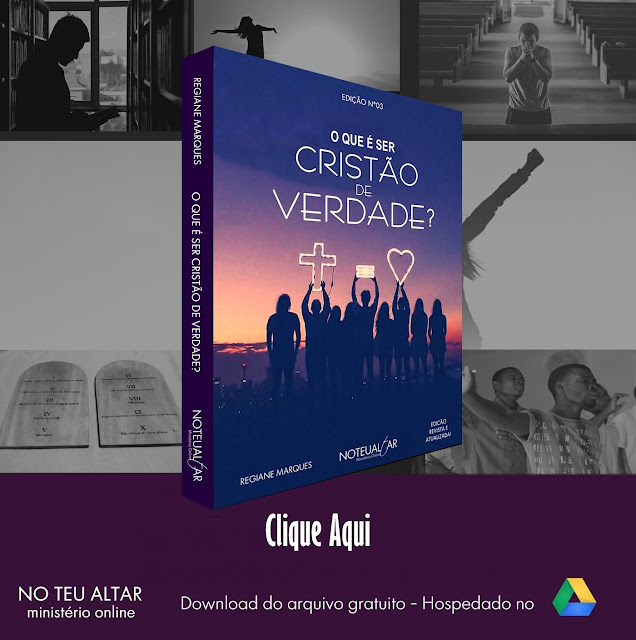 Ebook O que é ser cristão de Verdade - No Teu Altar Ministério Online. Fazer Download.