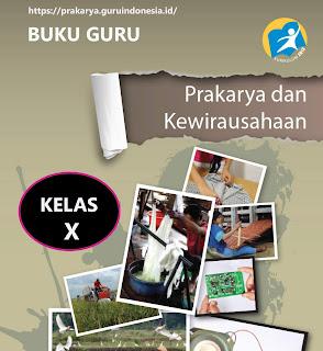 sarpen.idBuku Guru Prakarya Kelas 10 Kurikulum 2013 Revisi 2017
