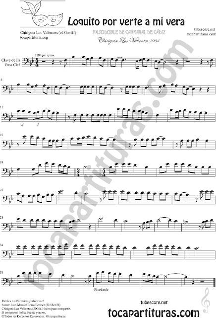Loquito por verte a mi vera Partitura de Clave de Fa Trombón Chelo Fagot Bombardino... Pasodoble de Carnaval Los Valientes