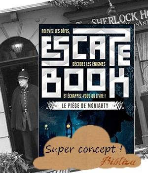Le piège de moriarty escape book game livre dont vous êtes le héros Anquetil 404 éditions jeunesse aventure enquête sherlock holmes baker street london watson élémentaire détective