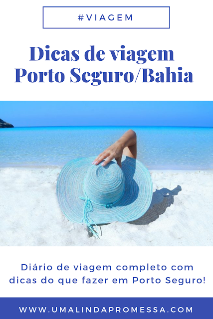 Diário de Viagem e dicas Porto Seguro