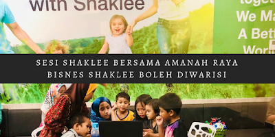 Sesi Shaklee Bersama Amanah Raya - Bisnes Shaklee Boleh Diwarisi