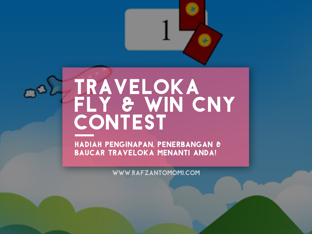 Traveloka Fly & Win CNY Contest - Hadiah Penginapan, Penerbangan & Baucar Traveloka Menanti Anda!