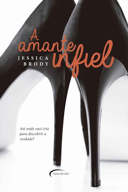 A Amante Infiel - Jessica Brody