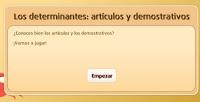 http://www.primaria.librosvivos.net/archivosCMS/3/3/16/usuarios/103294/9/5EP_Len_cas_ud6_articulosydemostrativos/frame_prim.swf