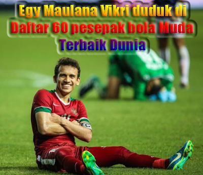 GAMBAR Egy Maulana Vikri duduk di daftar 60 pesepak bola muda terbaik Dunia