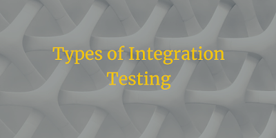 Types of Integration Testing