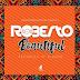 Audio | Roberto - Beautiful | Download Mp3 (New Song)