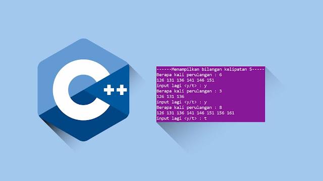 Contoh program C++ Perulangan While dan Do while Kelipatan 5 Dengan Inputan