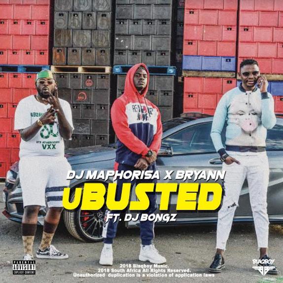 Music: DJ Maphorisa, Bryann x DJ Bongz - uBursted.