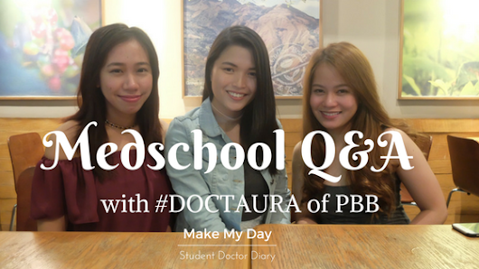 BUHAY MEDSCHOOL: MED Q & A with #DOCTAURA of PBB!