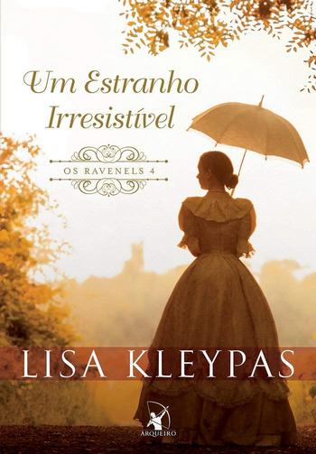 Um Estranho Irresistível (Os Ravenels #4) de Lisa Kleypas | Editora Arqueiro