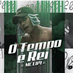 Baixar O Tempo é Rei - MC Lipi Mp3