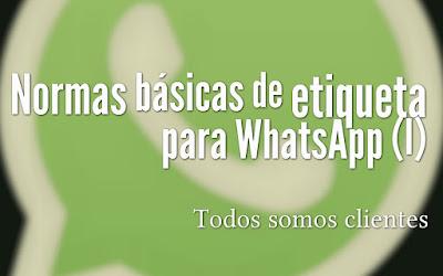 Normas básicas de  etiqueta para WhatsApp (I)
