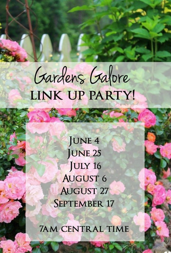 Gardens Galore #9 Link Up Party!!!