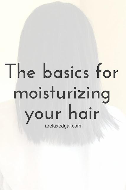 The basics for moisturizing your hair | arelaxedgal.com