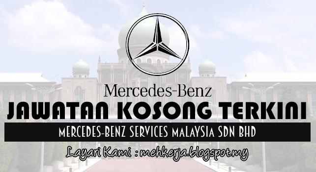 Jawatan Kosong Terkini 2017 di Mercedes-Benz Services Malaysia Sdn Bhd