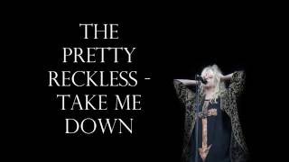The Pretty Reckless - Take Me Down Lyrics